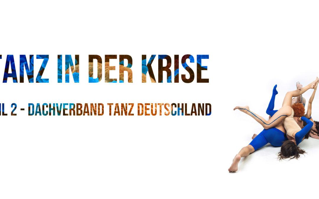Tanz in der Krise – Teil 2: Dachverband Tanz Deutschland