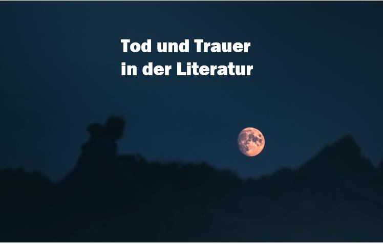 Tod und Trauer in der Literatur