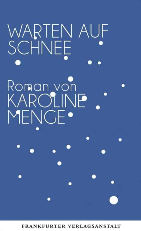 Karoline Menge: Warten auf Schnee