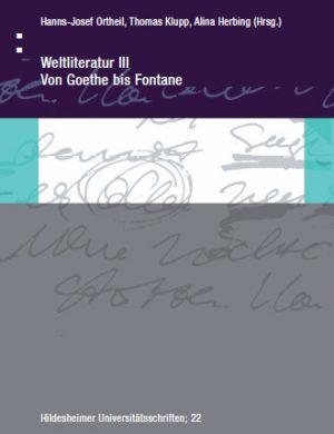 Weltliteratur III: Von Goethe bis Fontane
