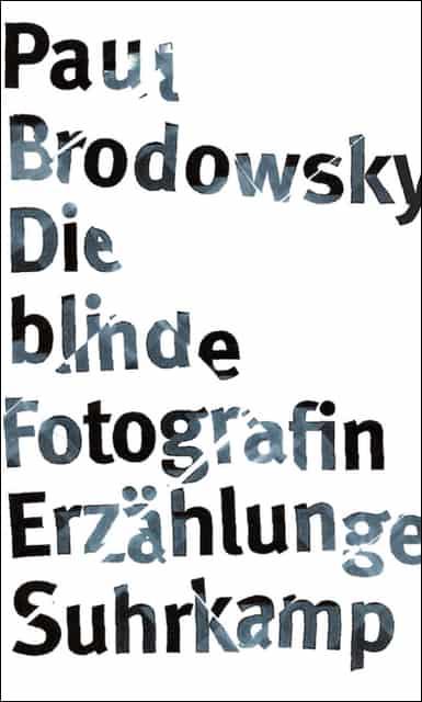 Paul Brodowsky: Die blinde Fotografin